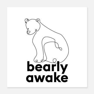 Late Risers Bearly awake. Morning muffle animal saying with bear. - Poster