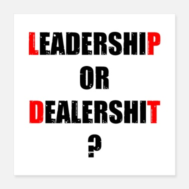 Politics LEADERSHIP OR DEALERSHIT? (work, politics) - Poster