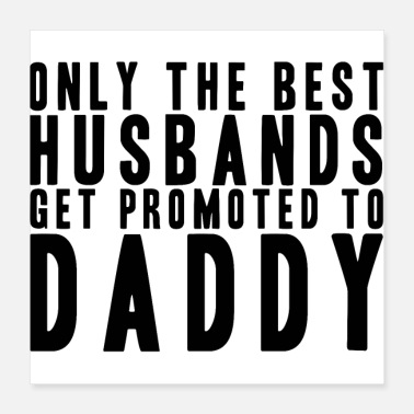 Fathers Day Only the best husbands will father Father's Day - Poster 40x40 cm