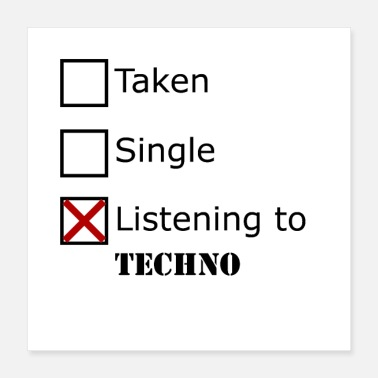 Techno Listening to Techno Gift Idea Gift - Poster 40x40 cm