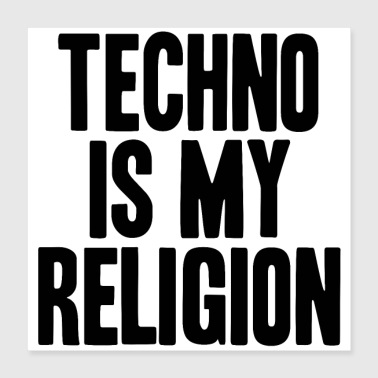 Religion Techno is my religion gift idea EDM - Poster 40x40 cm