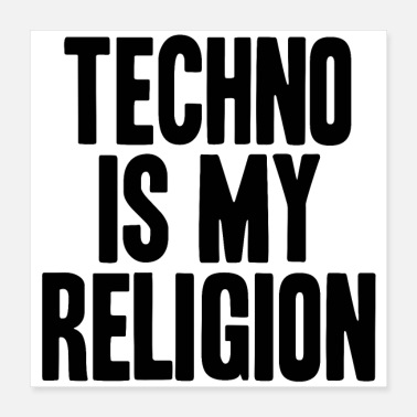 Hardstyle Techno is my religion gift idea EDM - Poster 40x40 cm