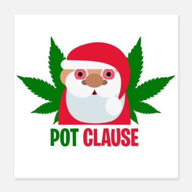 Pot Leaves Pot Clause - Poster