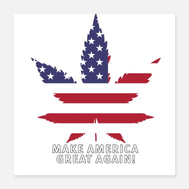 Smoke Weed Weed Makes America Great Again - Poster 40x40 cm