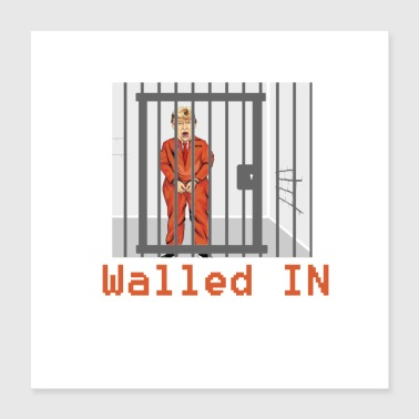 Prison Walled in by Donald Trump - Poster 40x40 cm