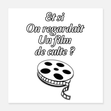 Cinéma ET SI ON REGARDAIT UN FILM DE CULTE ? - Poster 40 x 40 cm