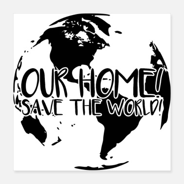 World OUR HOME - SAVE THE WORLD (poster) - Poster