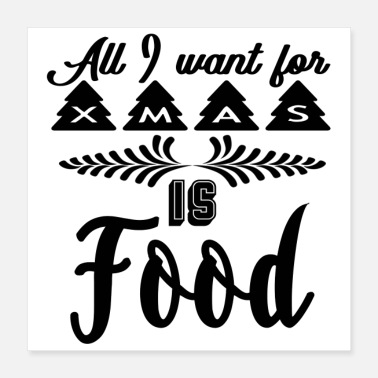 Weihnachtsstern All I want for Christmas is food (poster) - Poster