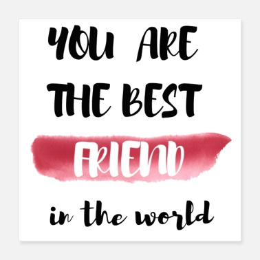 Girlie You are the best friend in the world black and red - Poster 40x40 cm