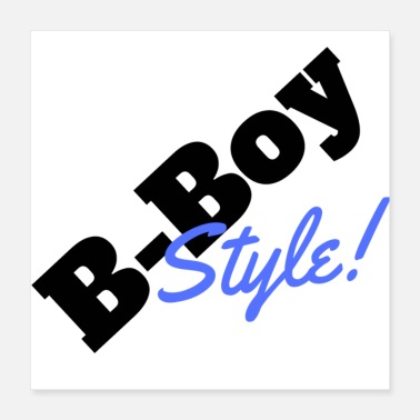 Style B Boy Style diciendo DS - Póster