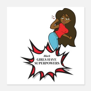 Power Metal Black Girls Have Super Powers Design Girl Power - Poster