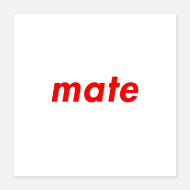 Mate mate-white - Poster
