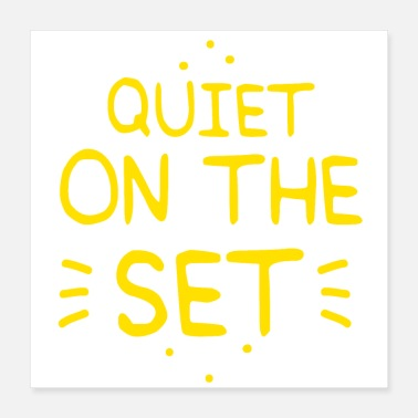 Set Quiet on the set! movie set funny design - Poster