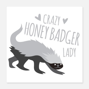 Badger Crazy honey badger lady - Poster