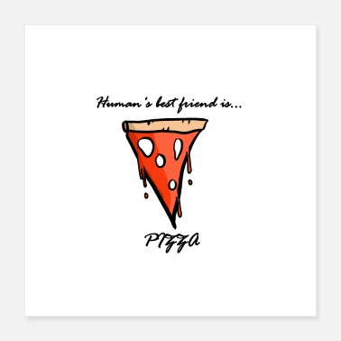 Chef pizza is human's best friend - Poster 40x40 cm
