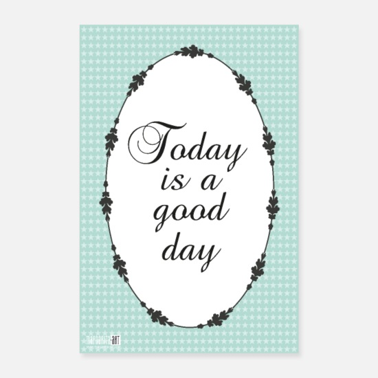 Motivation Poster - 02 Today is a Good Day Spruch Poster Margarita Art - Poster Weiß