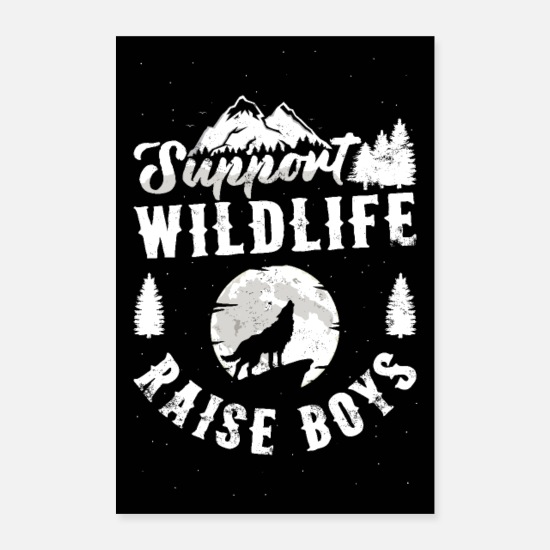 Natura Poster - Supporta Wildlife Raise Boys Poster Mom Dad Mother - Poster bianco