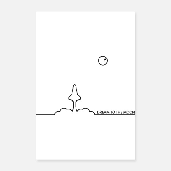 Gift Idea Posters - Dream to the Moon - Posters white