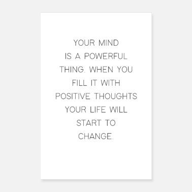 Mindfulness Your Mind is a powerful thing thought mind set - Poster