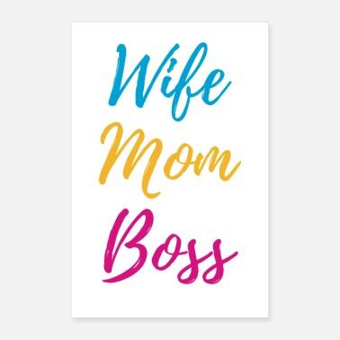 Wife Wife. Mom. Boss. - Poster