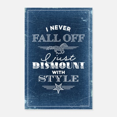 Dressage Dismount with Style - text white - Poster