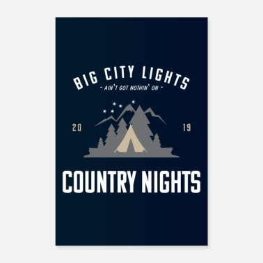 Big Big City Lights Aint Got Nothing On Country Nights - Poster