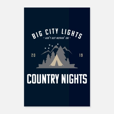 Country Big City Lights Aint Got Nothing On Country Nights - Poster