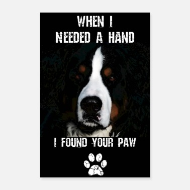 Mum When i needed a hand i found your paw! - Poster