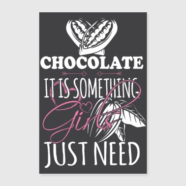 Chocolates are just what women need - Poster 24 x 35 (60x90 cm)