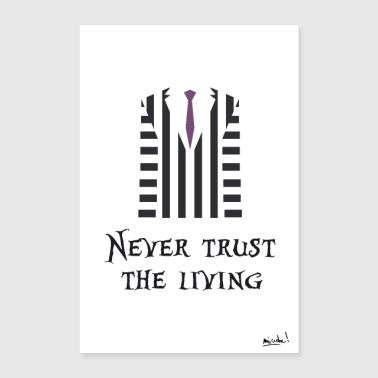 Never trust the living - Poster 60 x 90 cm