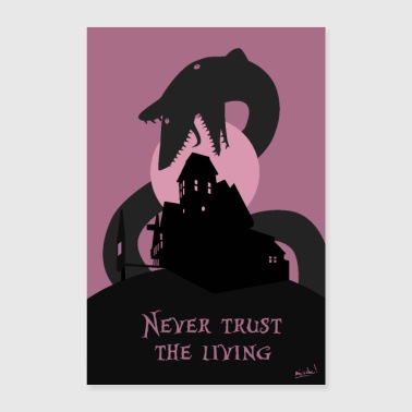 Never believe the living! - Poster 24 x 35 (60x90 cm)