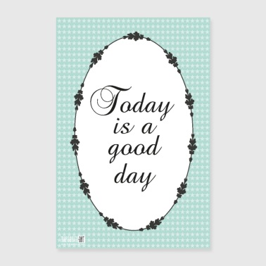 Portafortuna 02 Today is a Good Day Quote Poster Margarita Art - Poster 60x90 cm