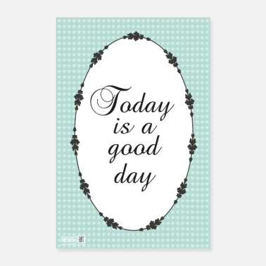 Lucky Charm 02 Today is a Good Day Quote Poster Margarita Art - Poster 24 x 35 (60x90 cm)
