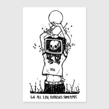We All Lose Ourselves Sometimes Poster - Poster 60x90 cm