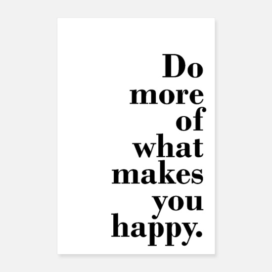You Poster - Do more of what makes you happy - Poster Weiß