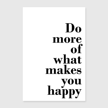 Do more of what makes you happy - happy & free - Poster 24 x 35 (60x90 cm)