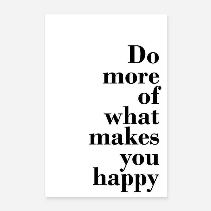 Bestseller Poster - Do more of what makes you happy - glücklich & frei - Poster Weiß