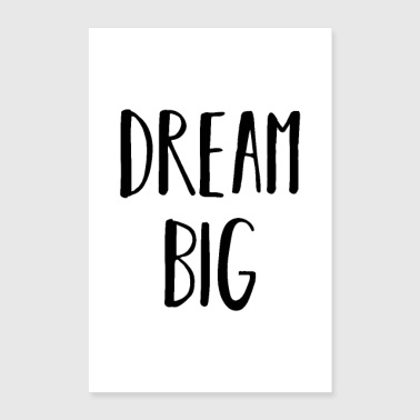 dream big big dreams - Poster 24 x 35 (60x90 cm)