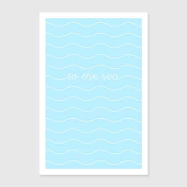 To The Sea - Poster 24 x 35 (60x90 cm)
