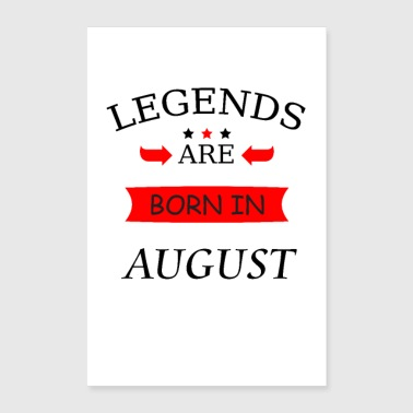 Legends are born in August birthday legends - Poster 24 x 35 (60x90 cm)