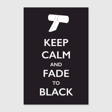 Keep Calm and Fade to Black (Poster) - Poster 24 x 35 (60x90 cm)