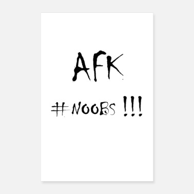 Keyboard AFK # noobs - Poster 24 x 35 (60x90 cm)