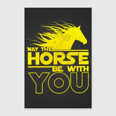 Reitsport May The Horse Be With You Poster - Poster 60x90 cm