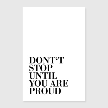Proud Do not stop until you are proud - Poster 24 x 35 (60x90 cm)