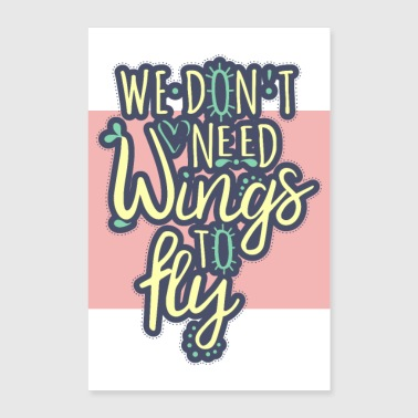 Romantic Beautiful saying Romantic - We do not need wings - Poster 24 x 35 (60x90 cm)