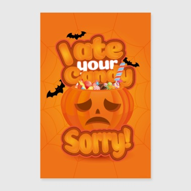 Candy I ate your candy, sorry! - Poster 24 x 35 (60x90 cm)