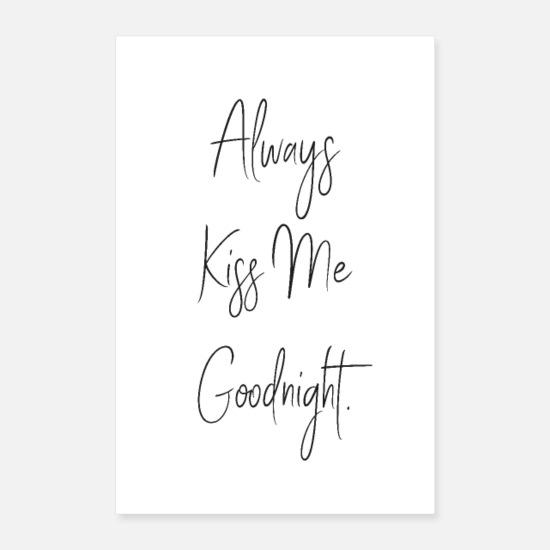 Always Kiss Me Goodnight Küsse Kuss Gute Nacht Poster Spreadshirt