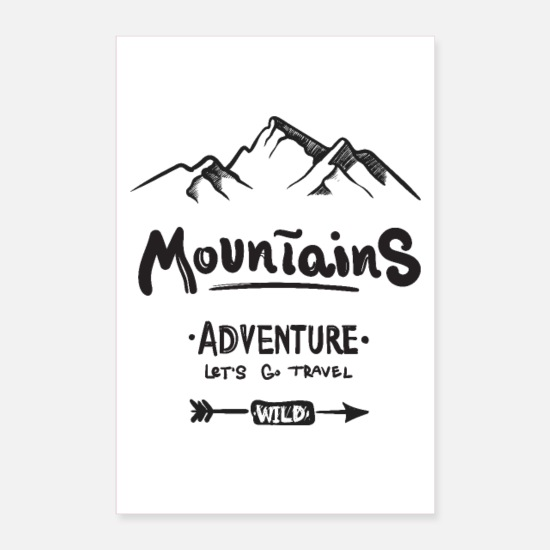 Forêt Posters - Montagnes. Aventure. Allons voyager. Wild. - Posters blanc
