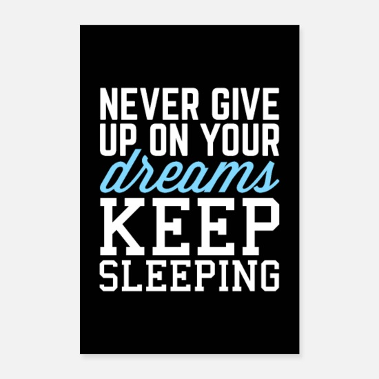 Affiche Posters - Never Give Up Dreams (Black) Funny Quote Poster - Posters blanc