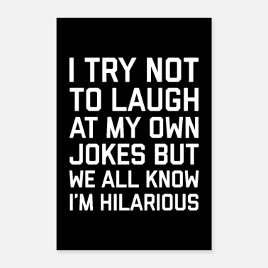 Art Laugh Own Jokes Funny Quote Poster - Poster